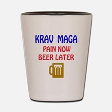 Krav Maga Pain Now Beer Later Shot Glass