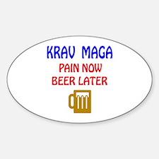 Krav Maga Pain Now Beer Later Sticker (Oval)