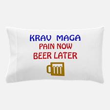 Krav Maga Pain Now Beer Later Pillow Case
