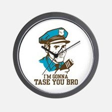 I'm gonna tase you bro Wall Clock