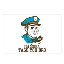 I'm gonna tase you bro Postcards (Package of 8)