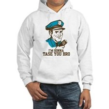 I'm gonna tase you bro Hoodie