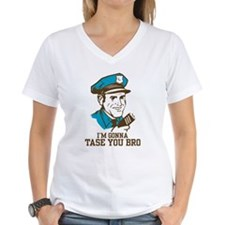 I'm gonna tase you bro Shirt