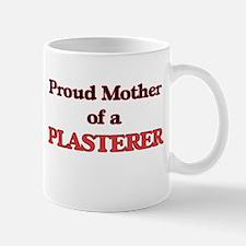 Proud Mother of a Plasterer Mugs