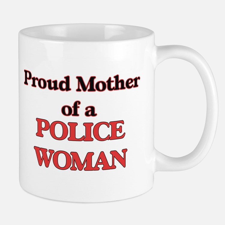 Proud Mother of a Police Woman Mugs