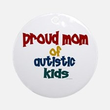Proud Mom Of Autistic Kids 2 Ornament (Round)