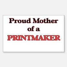 Proud Mother of a Printmaker Decal