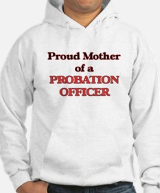 Proud Mother of a Probation Offi Hoodie