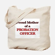 Proud Mother of a Probation Officer Tote Bag