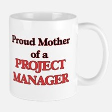 Proud Mother of a Project Manager Mugs