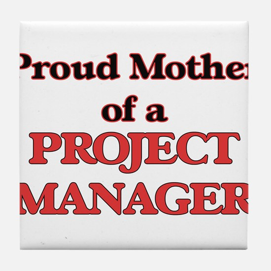 Proud Mother of a Project Manager Tile Coaster