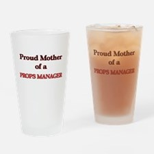 Proud Mother of a Props Manager Drinking Glass