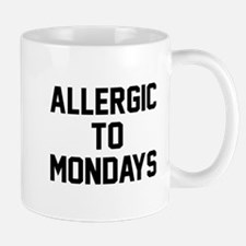 Allergic to Mondays Mug
