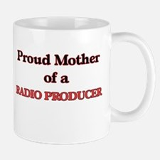 Proud Mother of a Radio Producer Mugs