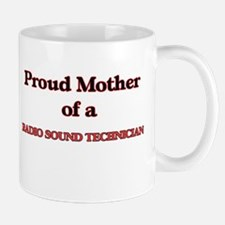 Proud Mother of a Radio Sound Technician Mugs