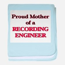 Proud Mother of a Recording Engineer baby blanket