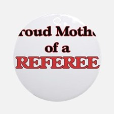 Proud Mother of a Referee Round Ornament