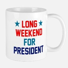 Long weekend for president Mug