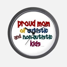 Proud Mom (Autistic & NonAutistic) Wall Clock