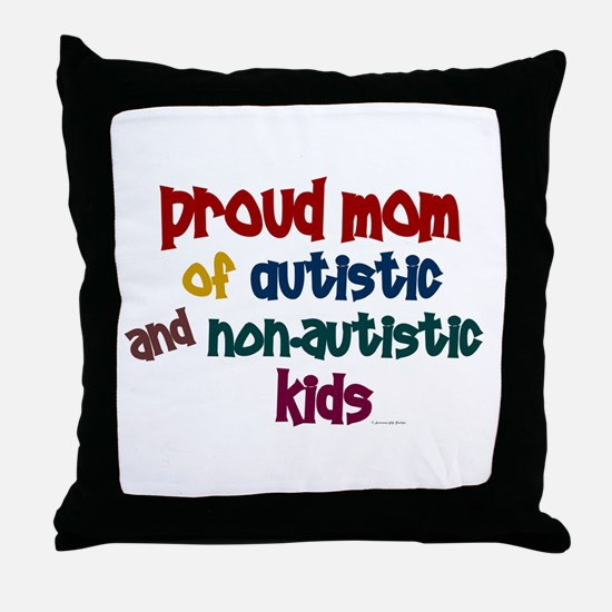 Proud Mom (Autistic & NonAutistic) Throw Pillow