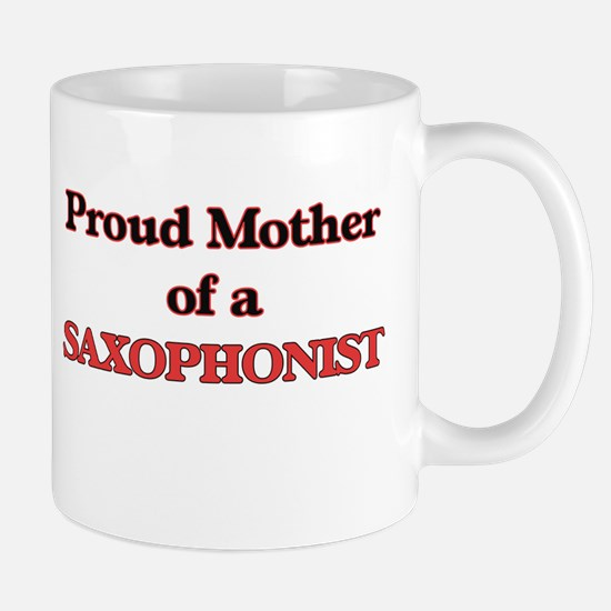 Proud Mother of a Saxophonist Mugs