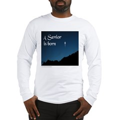 A SAVIOR IS BORN Long Sleeve T-Shirt