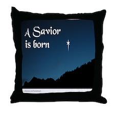 A SAVIOR IS BORN Throw Pillow