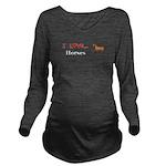I Love Horses Long Sleeve Maternity T-Shirt