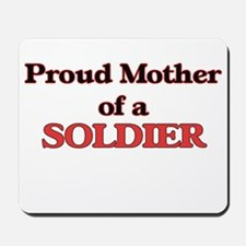 Proud Mother of a Soldier Mousepad