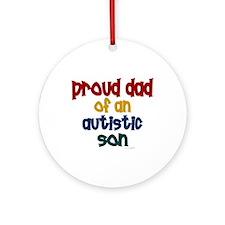 Proud Dad Of Autistic Son 2 Ornament (Round)