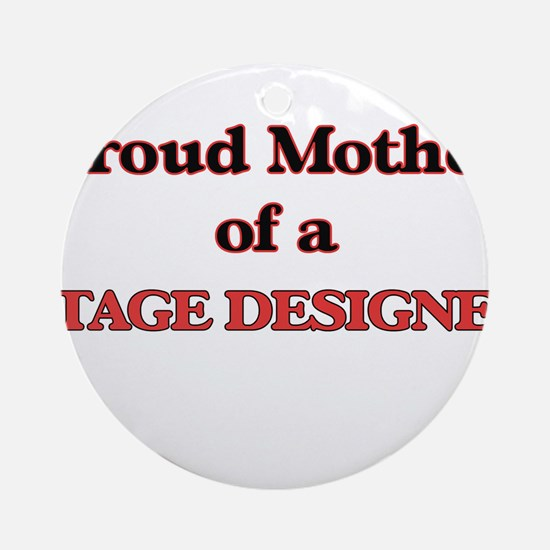 Proud Mother of a Stage Designer Round Ornament
