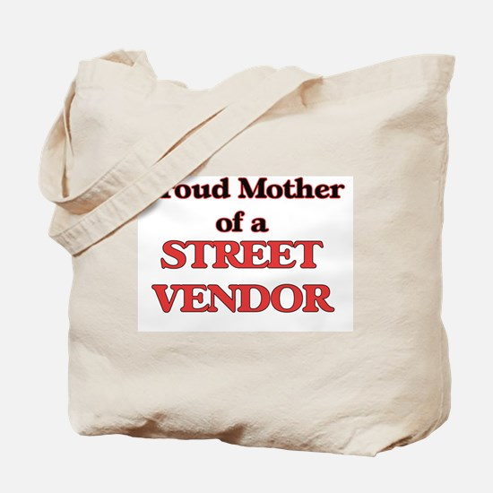 Proud Mother of a Street Vendor Tote Bag