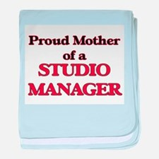 Proud Mother of a Studio Manager baby blanket