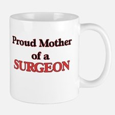 Proud Mother of a Surgeon Mugs