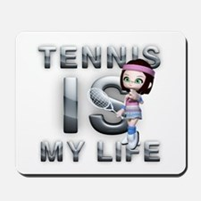 Tennis is My Life Mousepad