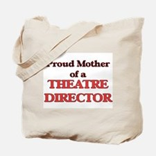 Proud Mother of a Theatre Director Tote Bag