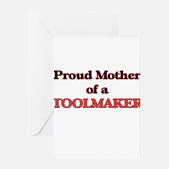 Proud Mother of a Toolmaker Greeting Cards