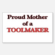 Proud Mother of a Toolmaker Decal