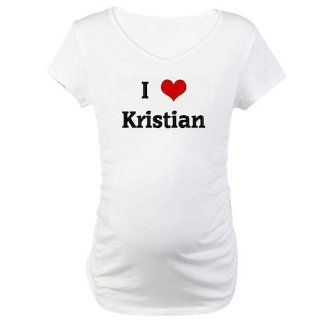 I Love Kristian Maternity T-Shirt