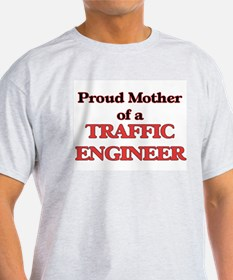 Proud Mother of a Traffic Engineer T-Shirt