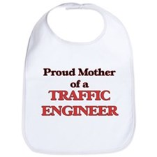 Proud Mother of a Traffic Engineer Bib