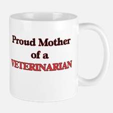 Proud Mother of a Veterinarian Mugs