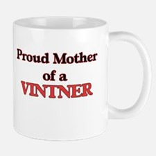 Proud Mother of a Vintner Mugs