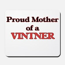 Proud Mother of a Vintner Mousepad
