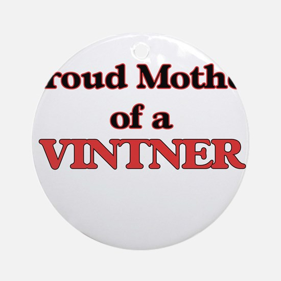 Proud Mother of a Vintner Round Ornament