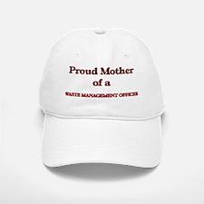 Proud Mother of a Waste Management Officer Baseball Baseball Cap
