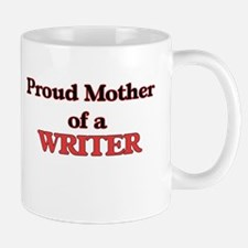 Proud Mother of a Writer Mugs