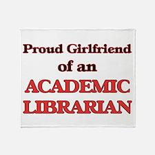 Proud Girlfriend of a Academic Libra Throw Blanket