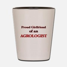 Proud Girlfriend of a Agrologist Shot Glass