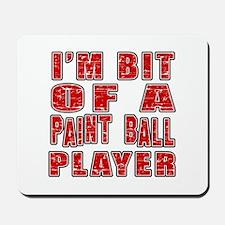 I'm Bit Of Paint Ball Player Mousepad